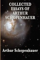 Collected Essays of Arthur Schopenhauer ebook by Arthur Schopenhauer