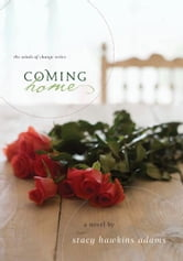 Coming Home - A Novel ebook by Stacy Hawkins Adams