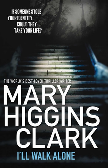 I'll Walk Alone ebook by Mary Higgins Clark