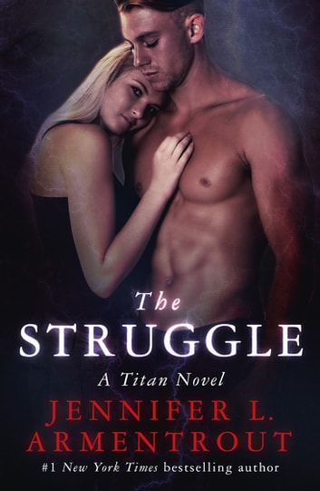 The Struggle - The Titan Series Book 3 ebook by Jennifer L. Armentrout