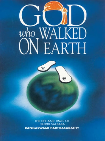 GOD who Walked on Earth ebook by Rangaswami Parthasarathy