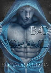 Bad Romance ebook by Eleanor Dawson