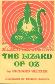 The Lizard of Oz, a satiric fantasy, Illustrated