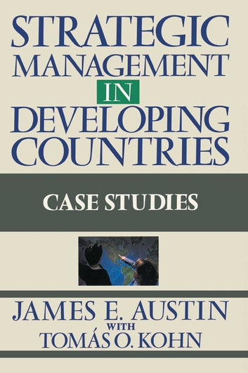 Strategic Management In Developing Countries ebook by James E. Austin