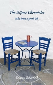 The Sifnos Chronicles - tales from a greek isle ebook by Sharon Blomfield