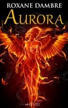 Aurora ebook by Roxane Dambre