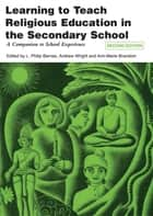 Learning to Teach Religious Education in the Secondary School - A Companion to School Experience ebook by Taylor and Francis