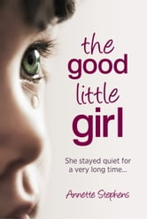 The Good Little Girl ebook by Annette Stephens