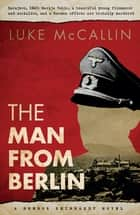 The Man from Berlin ebook by Luke McCallin