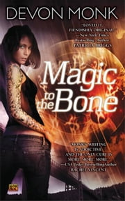 Magic to the Bone ebook by Devon Monk