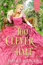 Too Clever by Half ebook by Nancy Yeager