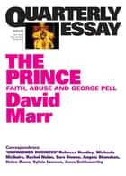 Quarterly Essay 51 The Prince - Faith, Abuse and George Pell ebook by David Marr