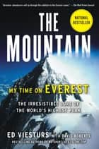 The Mountain - My Time on Everest ebook by Ed Viesturs, David Roberts