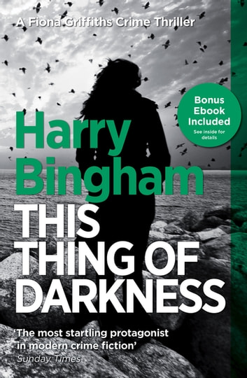 This Thing of Darkness - Fiona Griffiths Crime Thriller Series Book 4 ebook by Harry Bingham