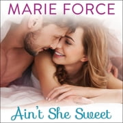 Ain't She Sweet audiobook by Marie Force