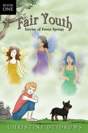 Fair Youth: Emylee of Forest Springs ebook by Christine Dzidrums,Leah Rendon