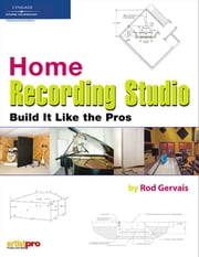 Home Recording Studio: Build It Like the Pros ebook by Ken A. Priebe