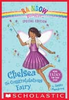 Rainbow Magic Special Edition: Chelsea the Congratulations Fairy ebook by Daisy Meadows