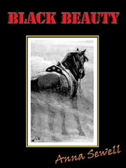 Black Beauty Unabridged with Special Commentary [Annotated] ebook by Anna Sewell
