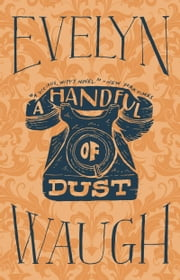 A Handful of Dust ebook by Evelyn Waugh