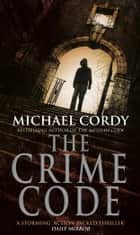 The Crime Code ebook by Michael Cordy