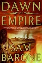 Dawn of Empire ebook by Sam Barone
