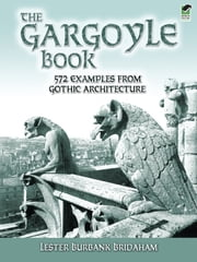 The Gargoyle Book ebook by Lester Burbank Bridaham,Ralph Adams Cram