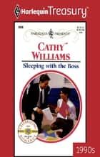 SLEEPING WITH THE BOSS ebook by Cathy Williams