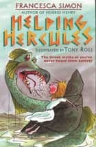 Helping Hercules ebook by Francesca Simon, Tony Ross