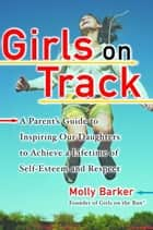 Girls on Track ebook by Molly Barker