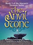 The Anvil Stone ebook by Kathleen Guler