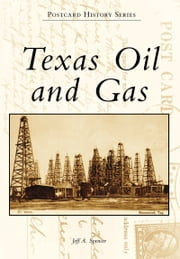 Texas Oil and Gas ebook by Jeff A. Spencer