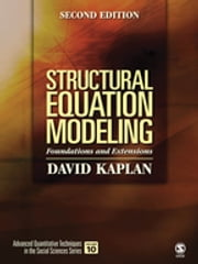 Structural Equation Modeling - Foundations and Extensions ebook by David W. Kaplan