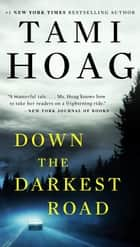 Down the Darkest Road ebook by Tami Hoag