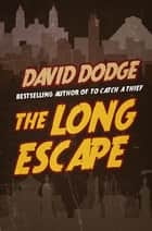 The Long Escape ebook by David Dodge