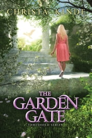 The Garden Gate ebook by Christa J. Kinde