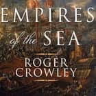 Empires of the Sea - The Siege of Malta, the Battle of Lepanto, and the Contest for the Center of the World audiobook by Roger Crowley