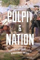 Pulpit and Nation ebook by Spencer W. McBride