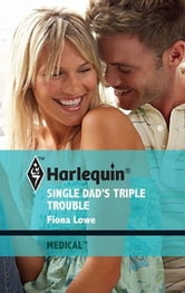 Single Dad's Triple Trouble ebook by Fiona Lowe
