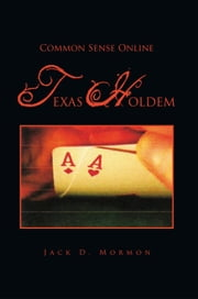 Common Sense Online Texas Holdem ebook by Jack D. Mormon