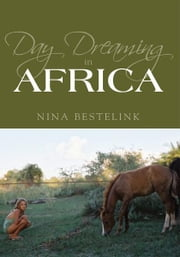 Day Dreaming In Africa ebook by Nina Bestelink