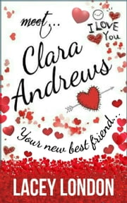 Meet Clara Andrews: The laugh-out-loud romcom series that will have you hooked! - (Clara Andrews Book 1) ebook by Lacey London