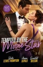 Tempted By The Movie Star/In the Cowboy's Arms/Hollywood Baby Affair/The Mysterious Italian Houseguest ebook by Anna Depalo, Vicki Lewis Thompson, Scarlet Wilson