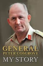 My Story ebook by Peter Cosgrove