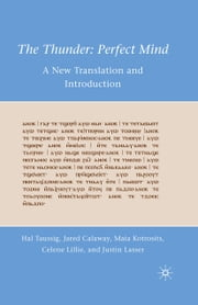 The Thunder: Perfect Mind - A New Translation and Introduction ebook by H. Taussig,J. Calaway,M. Kotrosits,C. Lillie,J. Lasser