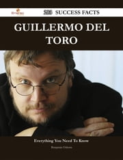 Guillermo del Toro 203 Success Facts - Everything you need to know about Guillermo del Toro ebook by Benjamin Osborn
