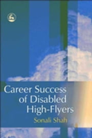 Career Success of Disabled High-flyers ebook by Sonali Shah