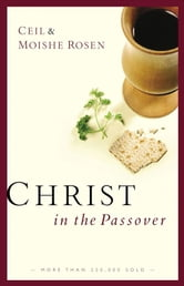 Christ in the Passover ebook by Ceil Rosen,Moishe Rosen