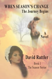 When Season's Change - Book I, #1 ebook by David Rattler