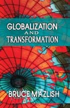 Globalization and Transformation ebook by Bruce Mazlish